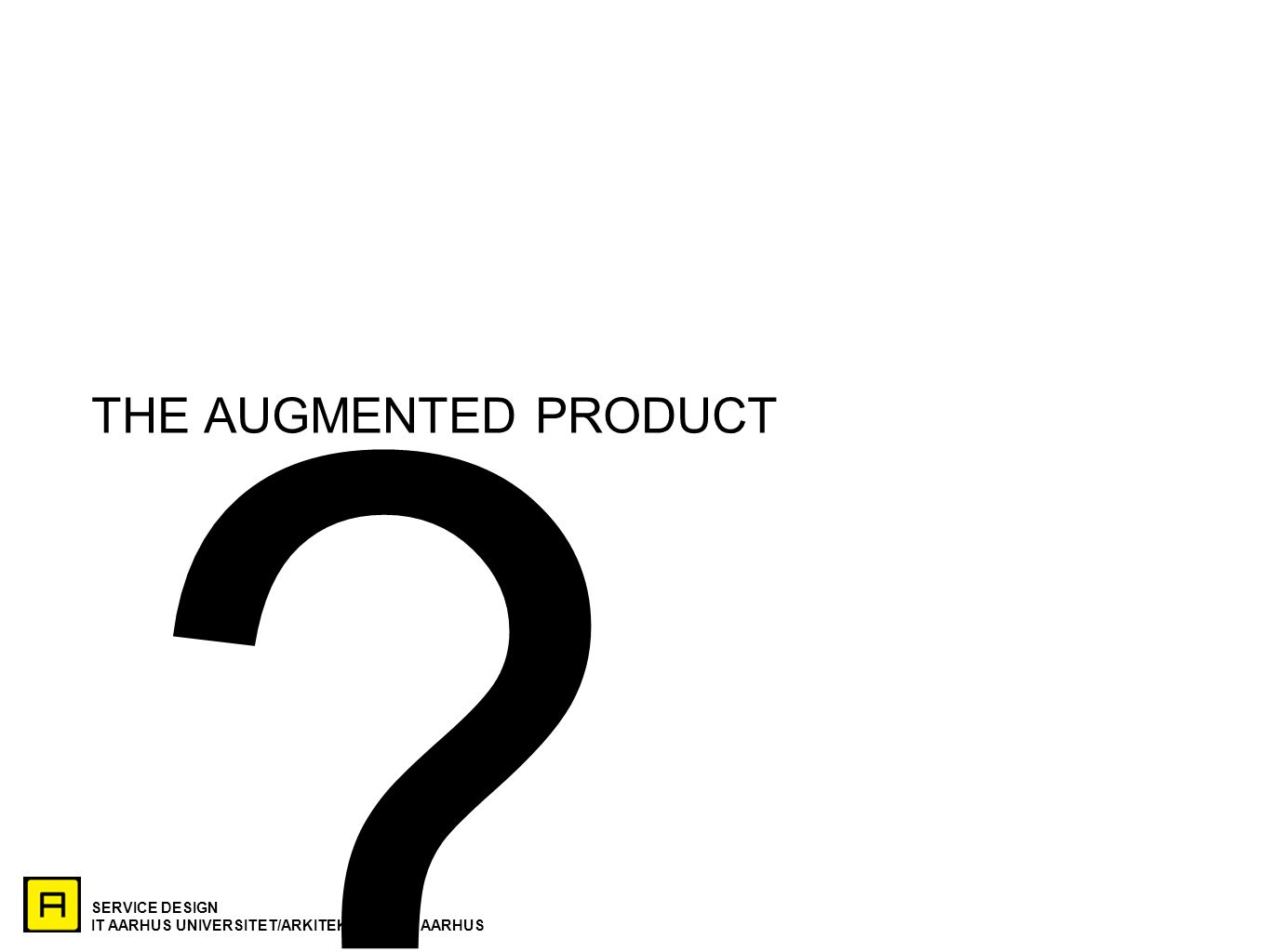 THE AUGMENTED PRODUCT