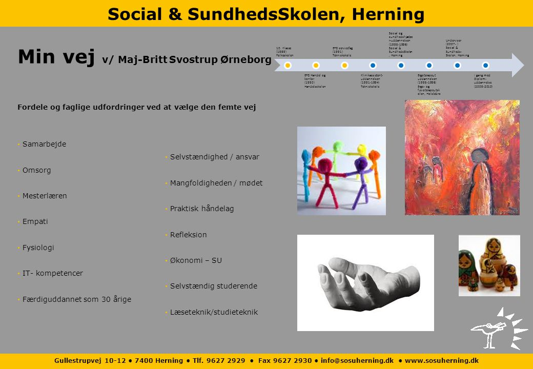 Min vej v/ Maj-Britt Svostrup Ørneborg
