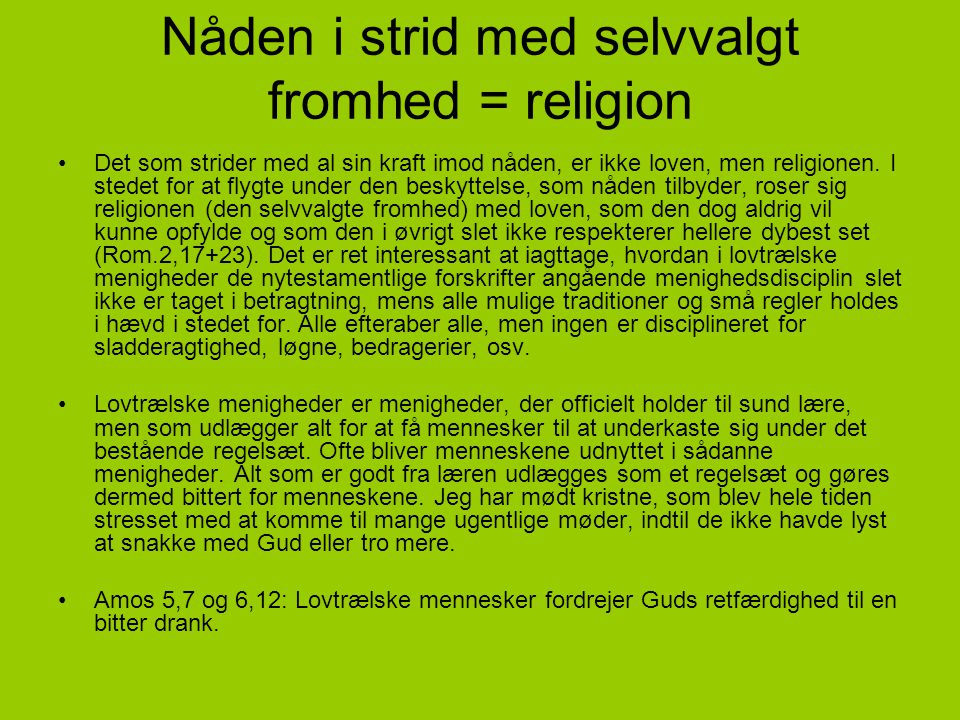 Nåden i strid med selvvalgt fromhed = religion