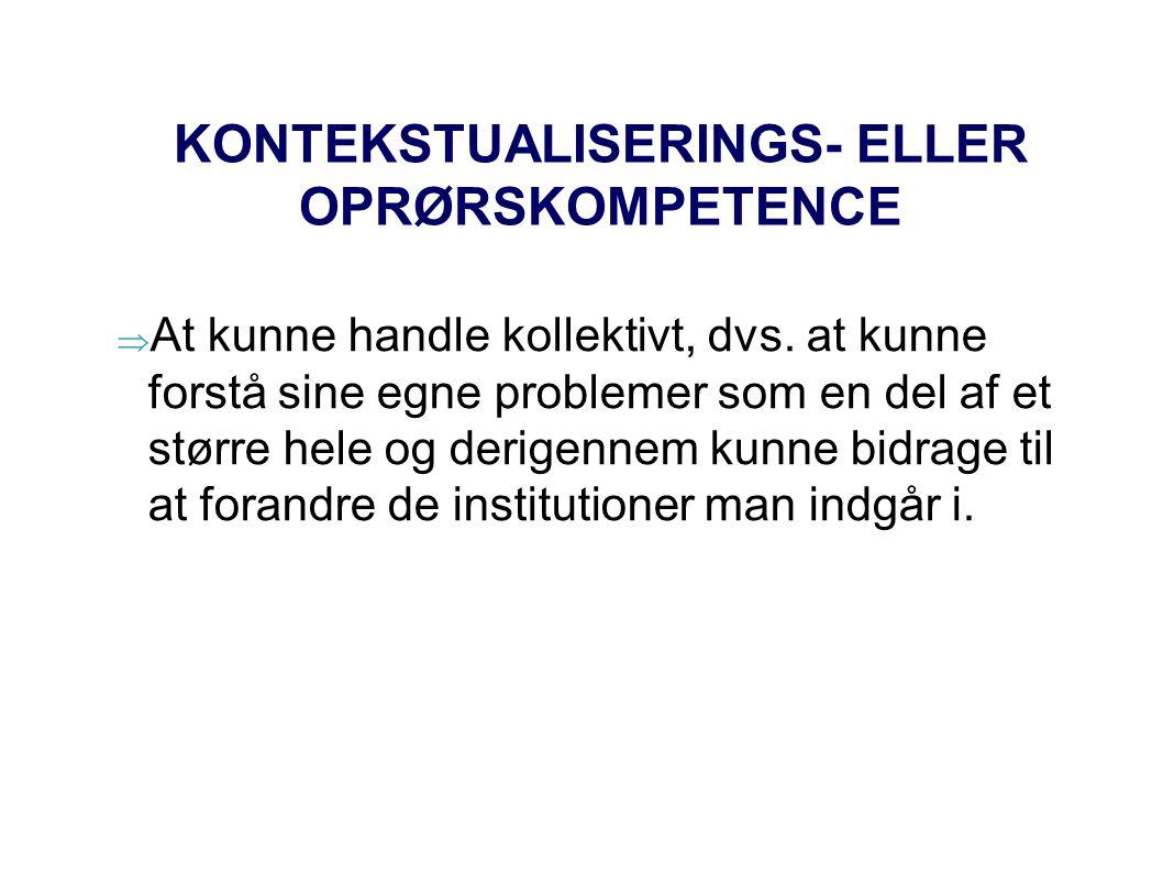 KONTEKSTUALISERINGS- ELLER OPRØRSKOMPETENCE