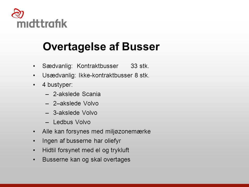 Overtagelse af Busser Sædvanlig: Kontraktbusser 33 stk.