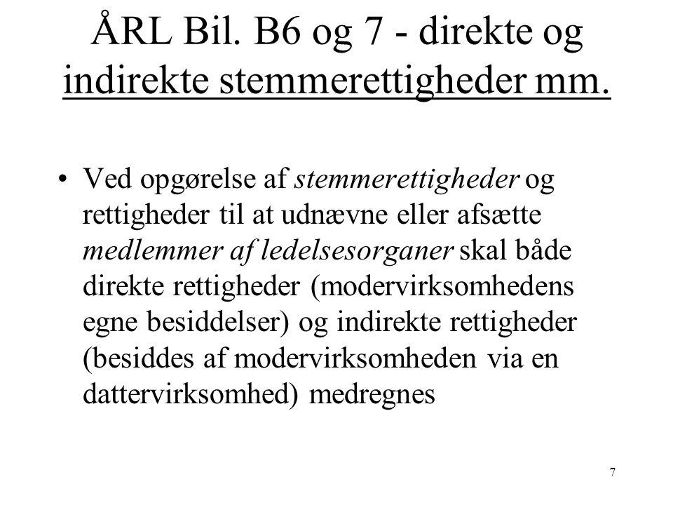 ÅRL Bil. B6 og 7 - direkte og indirekte stemmerettigheder mm.