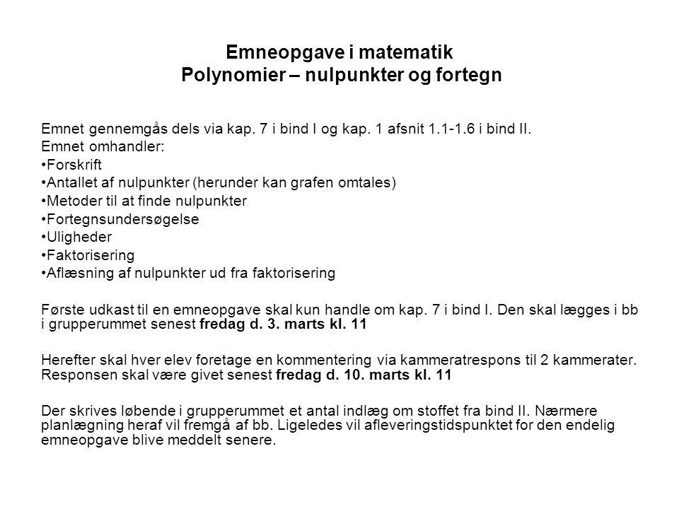 Emneopgave i matematik Polynomier – nulpunkter og fortegn