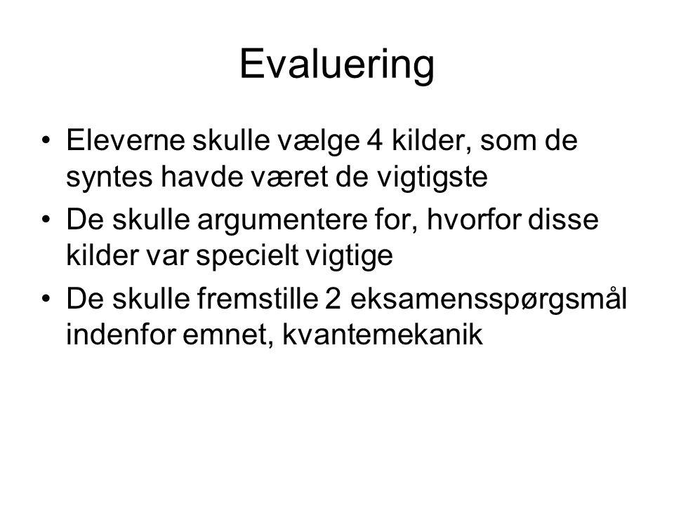 Evaluering Eleverne skulle vælge 4 kilder, som de syntes havde været de vigtigste.