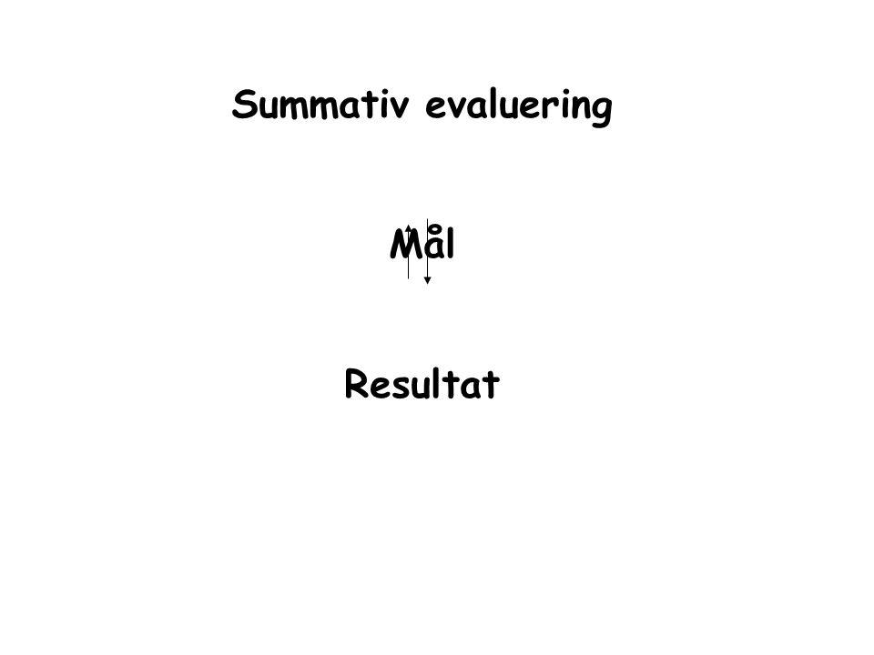 Summativ evaluering Mål Resultat