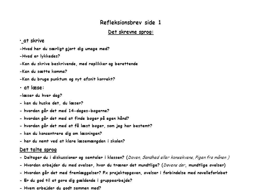 Refleksionsbrev side 1 Det skrevne sprog: at skrive Det talte sprog