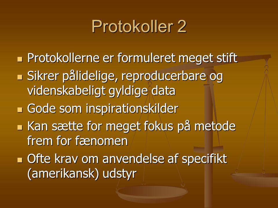 Protokoller 2 Protokollerne er formuleret meget stift
