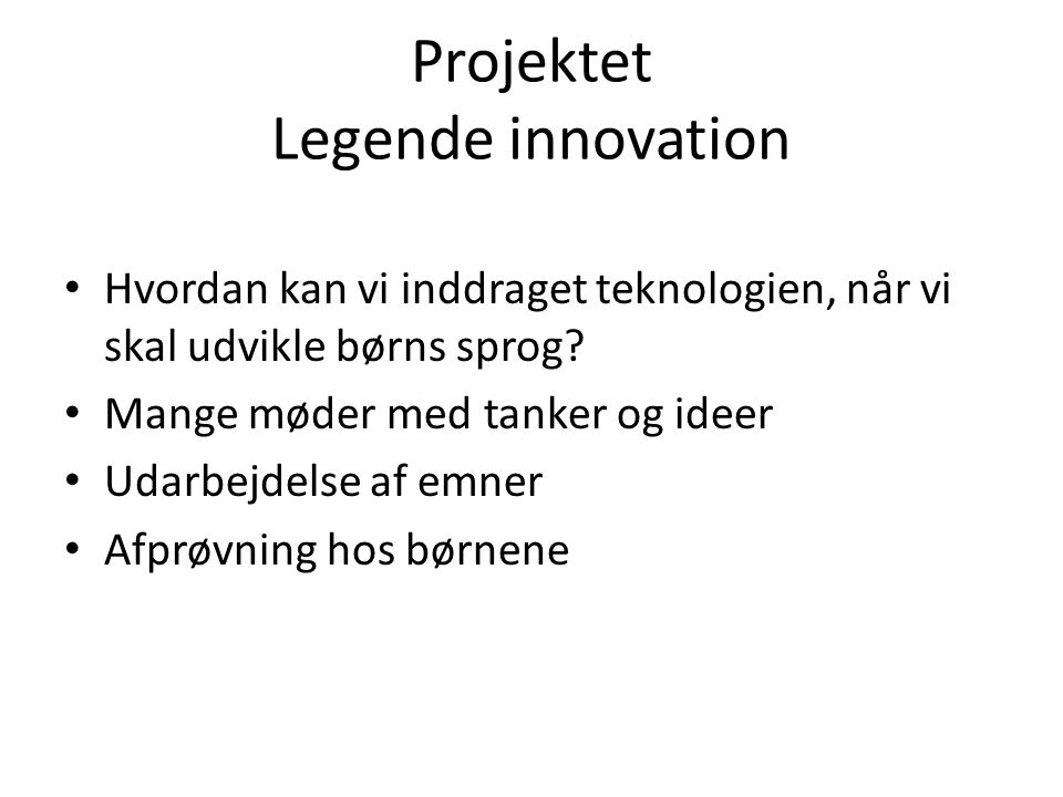 Projektet Legende innovation