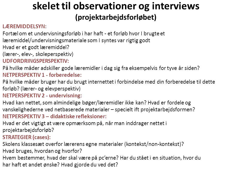 skelet til observationer og interviews (projektarbejdsforløbet)