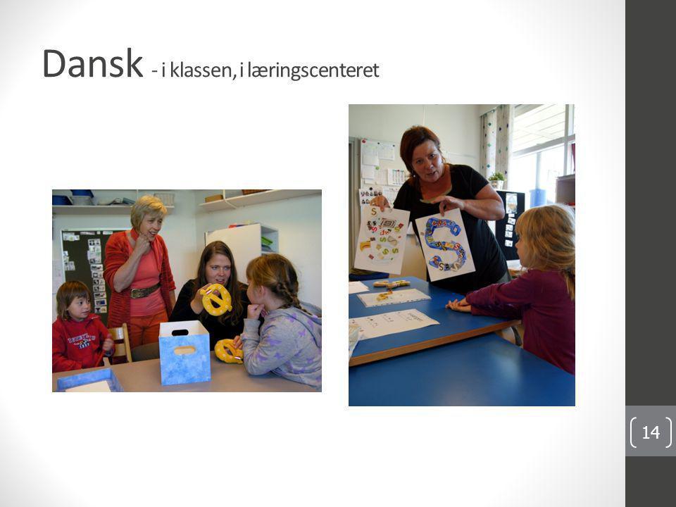 Dansk - i klassen, i læringscenteret