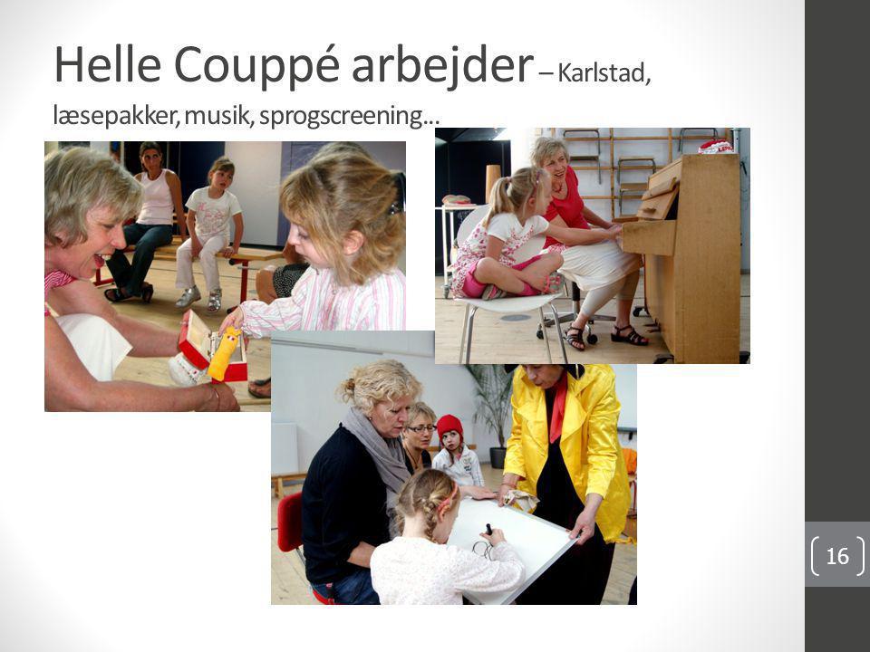 Helle Couppé arbejder – Karlstad, læsepakker, musik, sprogscreening...
