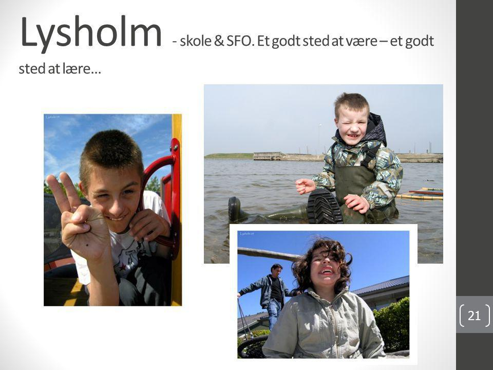 Lysholm - skole & SFO. Et godt sted at være – et godt sted at lære...