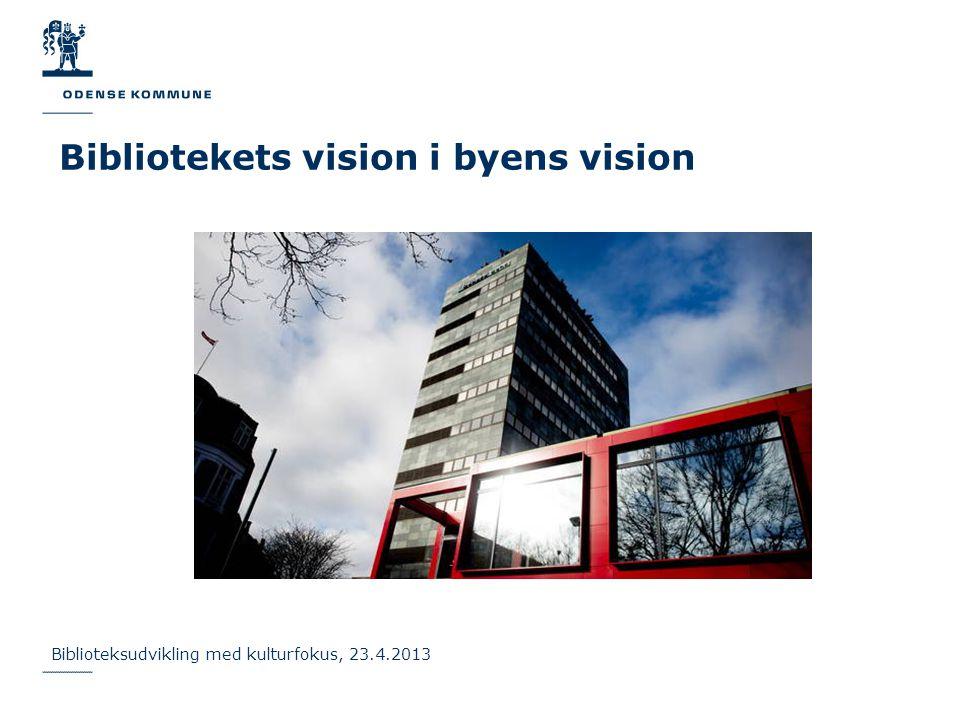 Bibliotekets vision i byens vision