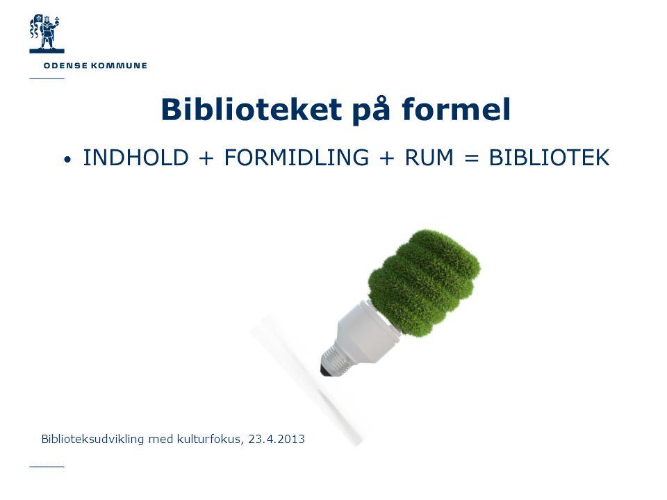 INDHOLD + FORMIDLING + RUM = BIBLIOTEK