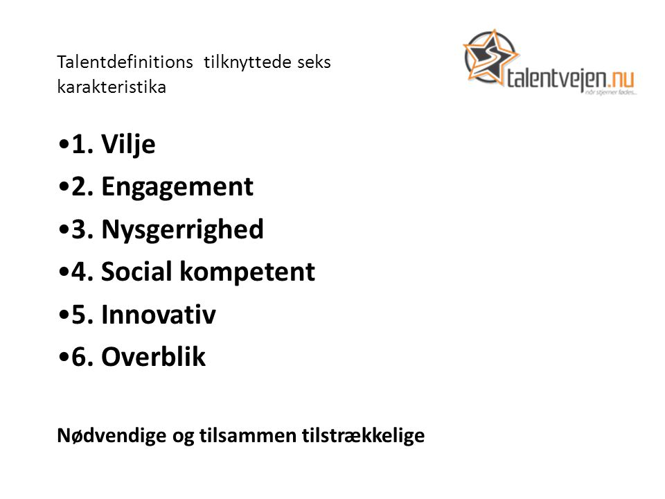 Talentdefinitions tilknyttede seks karakteristika