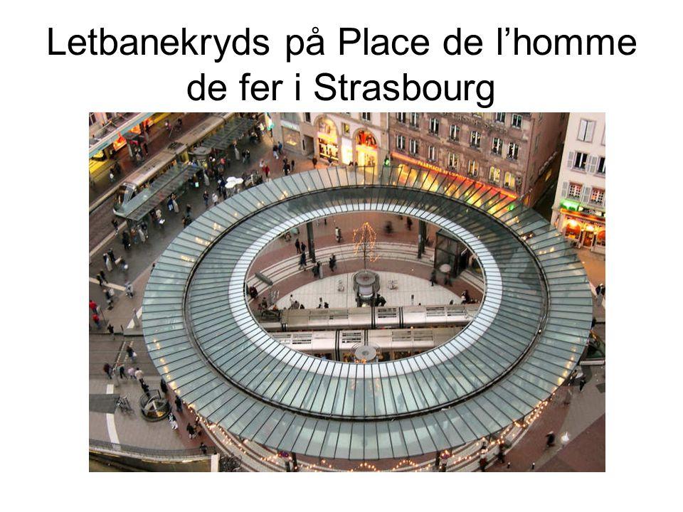 Letbanekryds på Place de l'homme de fer i Strasbourg