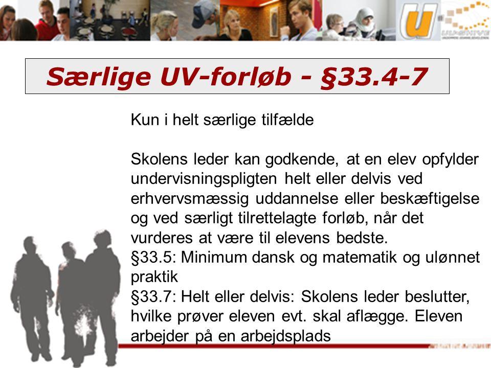 Særlige UV-forløb - §33.4-7 Kun i helt særlige tilfælde