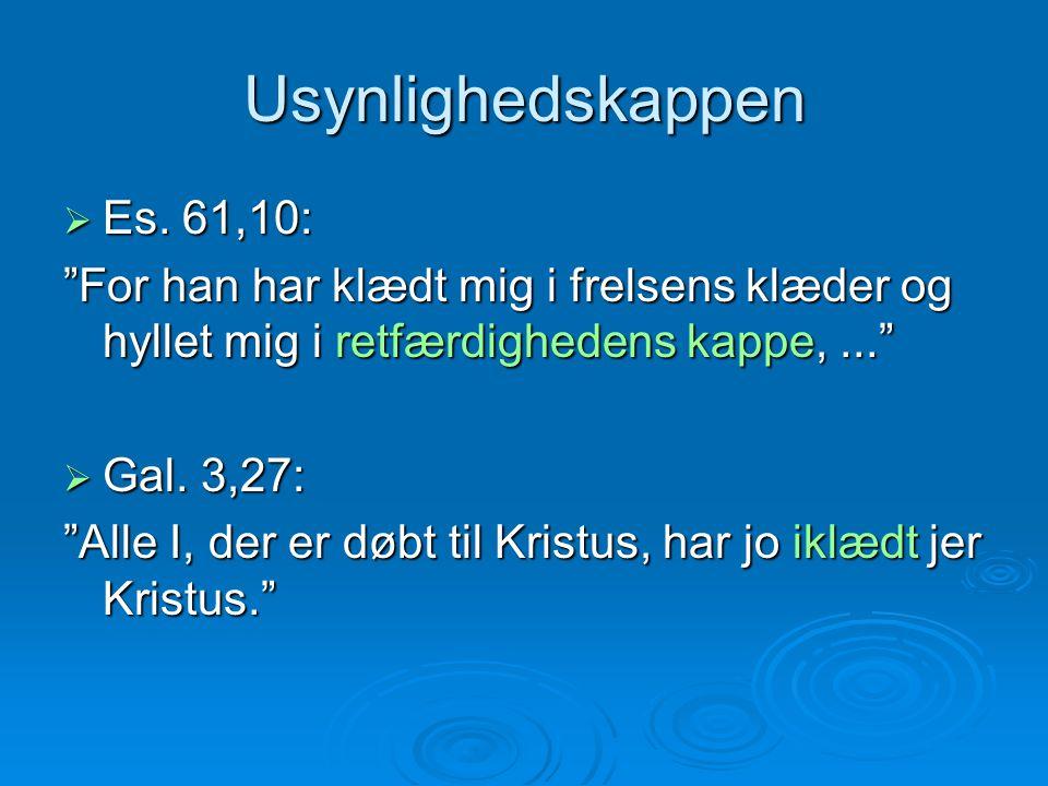 Usynlighedskappen Es. 61,10: