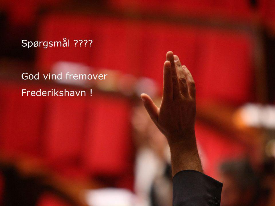 Spørgsmål God vind fremover Frederikshavn !