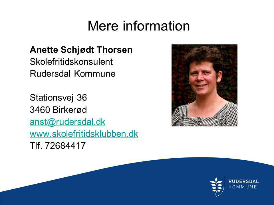 Mere information Anette Schjødt Thorsen Skolefritidskonsulent