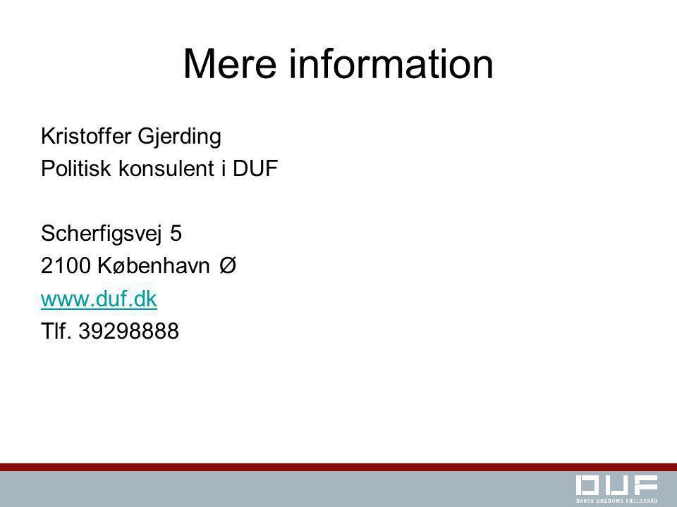 Mere information Kristoffer Gjerding Politisk konsulent i DUF