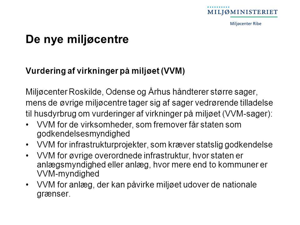 De nye miljøcentre Vurdering af virkninger på miljøet (VVM)
