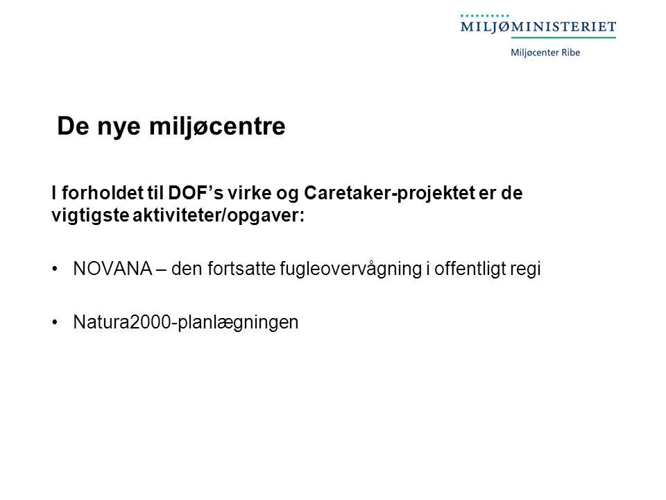 De nye miljøcentre I forholdet til DOF's virke og Caretaker-projektet er de vigtigste aktiviteter/opgaver: