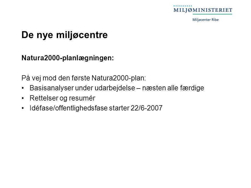 De nye miljøcentre Natura2000-planlægningen: