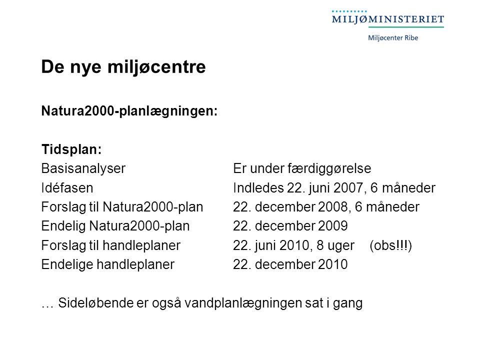 De nye miljøcentre Natura2000-planlægningen: Tidsplan: