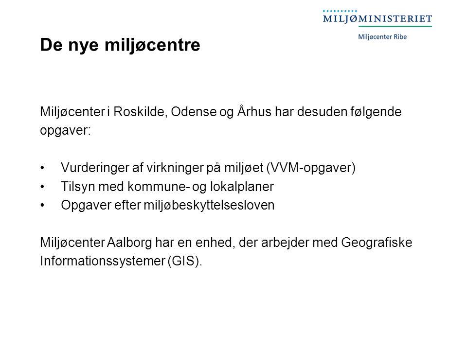 De nye miljøcentre Miljøcenter i Roskilde, Odense og Århus har desuden følgende. opgaver: Vurderinger af virkninger på miljøet (VVM-opgaver)