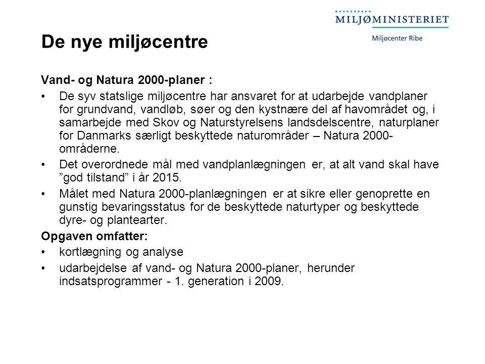De nye miljøcentre Vand- og Natura 2000-planer :