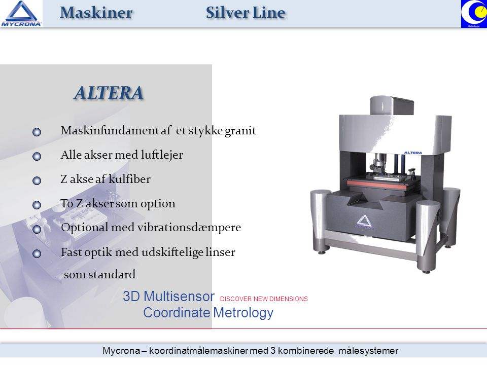 ALTERA Maskiner Silver Line 3D Multisensor DISCOVER NEW DIMENSIONS