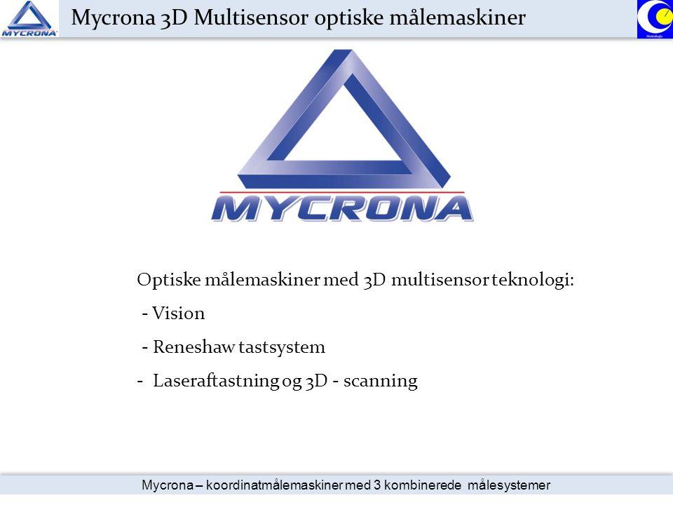 Mycrona 3D Multisensor optiske målemaskiner