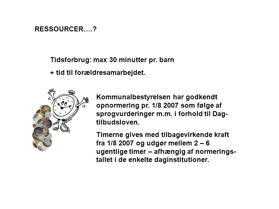 RESSOURCER…. Tidsforbrug: max 30 minutter pr. barn. + tid til forældresamarbejdet.