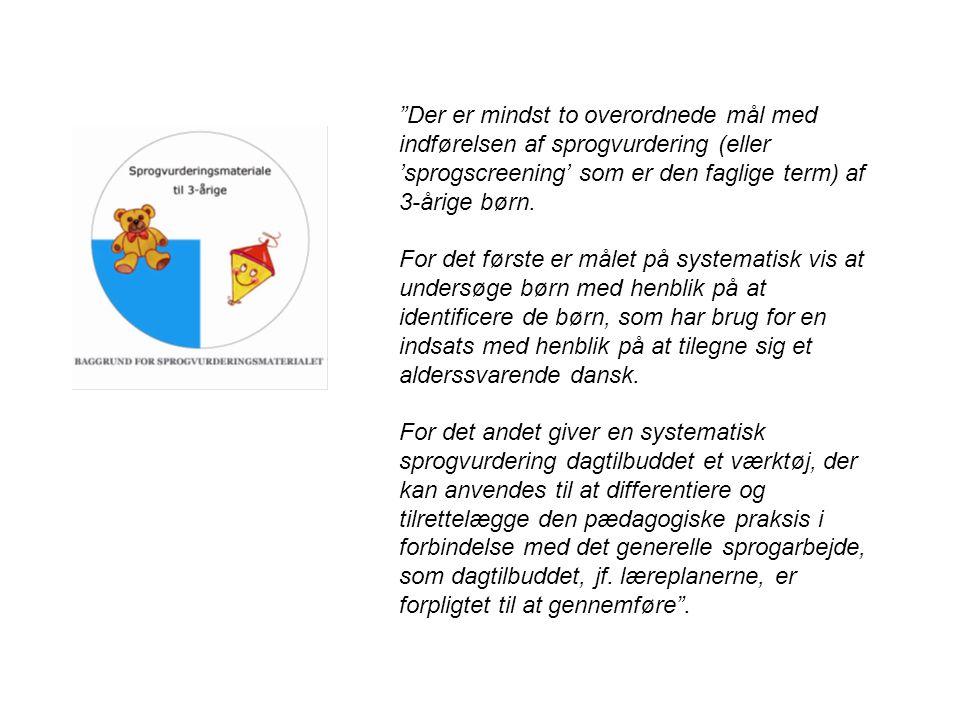 Der er mindst to overordnede mål med indførelsen af sprogvurdering (eller 'sprogscreening' som er den faglige term) af 3-årige børn.