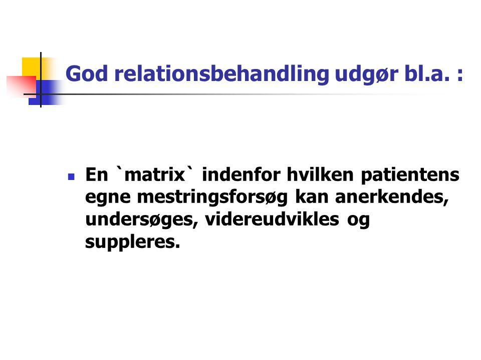 God relationsbehandling udgør bl.a. :