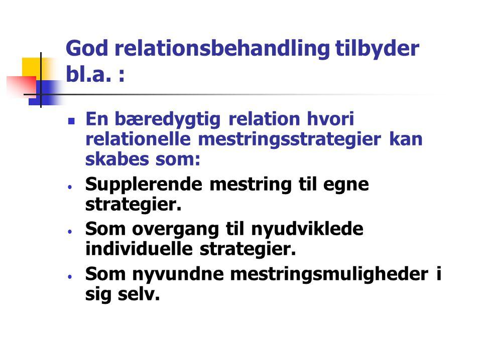 God relationsbehandling tilbyder bl.a. :