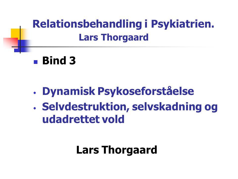 Relationsbehandling i Psykiatrien. Lars Thorgaard