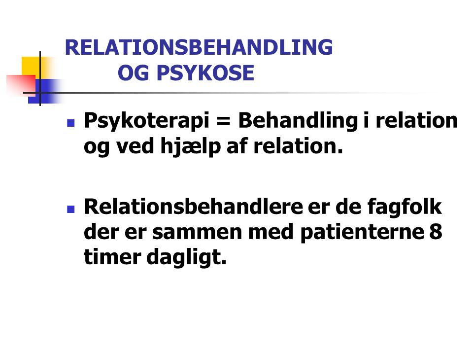 RELATIONSBEHANDLING OG PSYKOSE