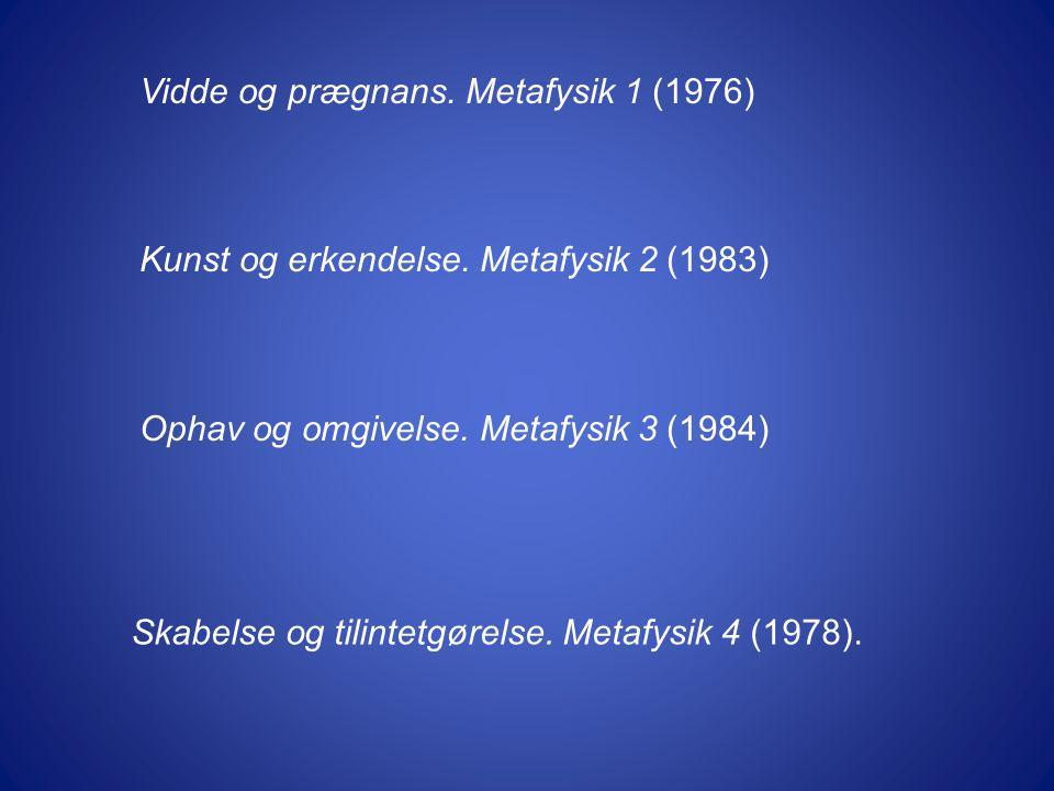 Vidde og prægnans. Metafysik 1 (1976)