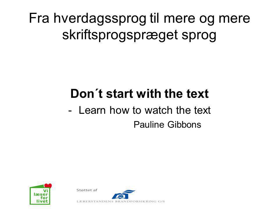 Fra hverdagssprog til mere og mere skriftsprogspræget sprog