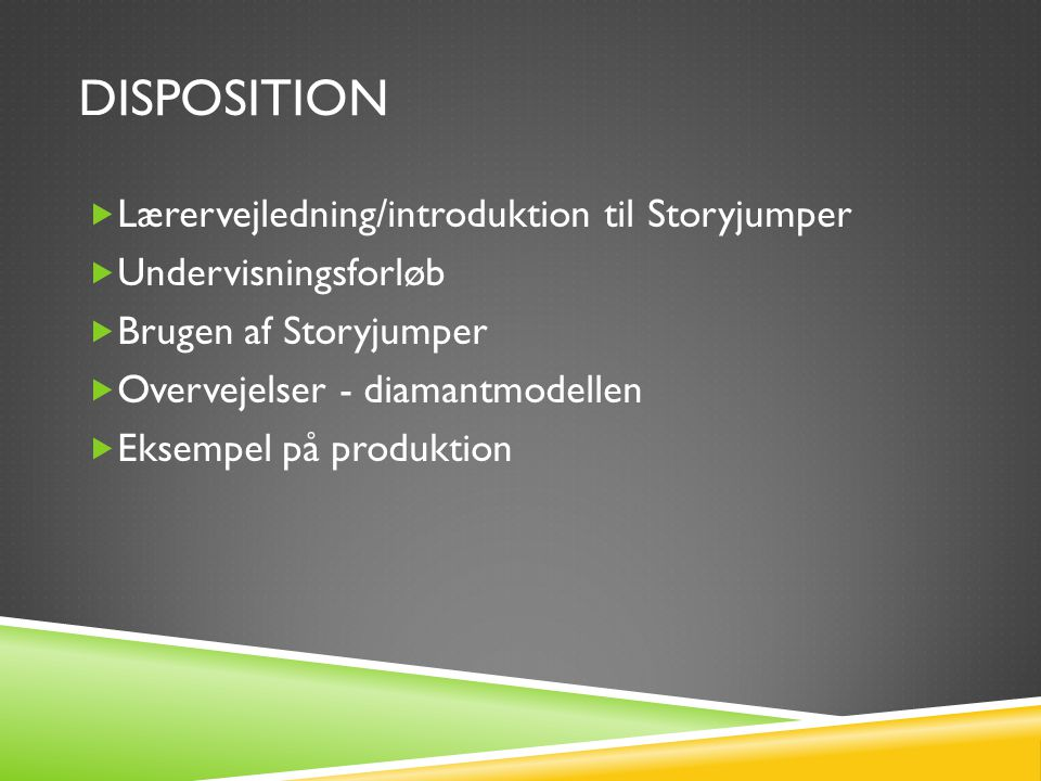 Disposition Lærervejledning/introduktion til Storyjumper