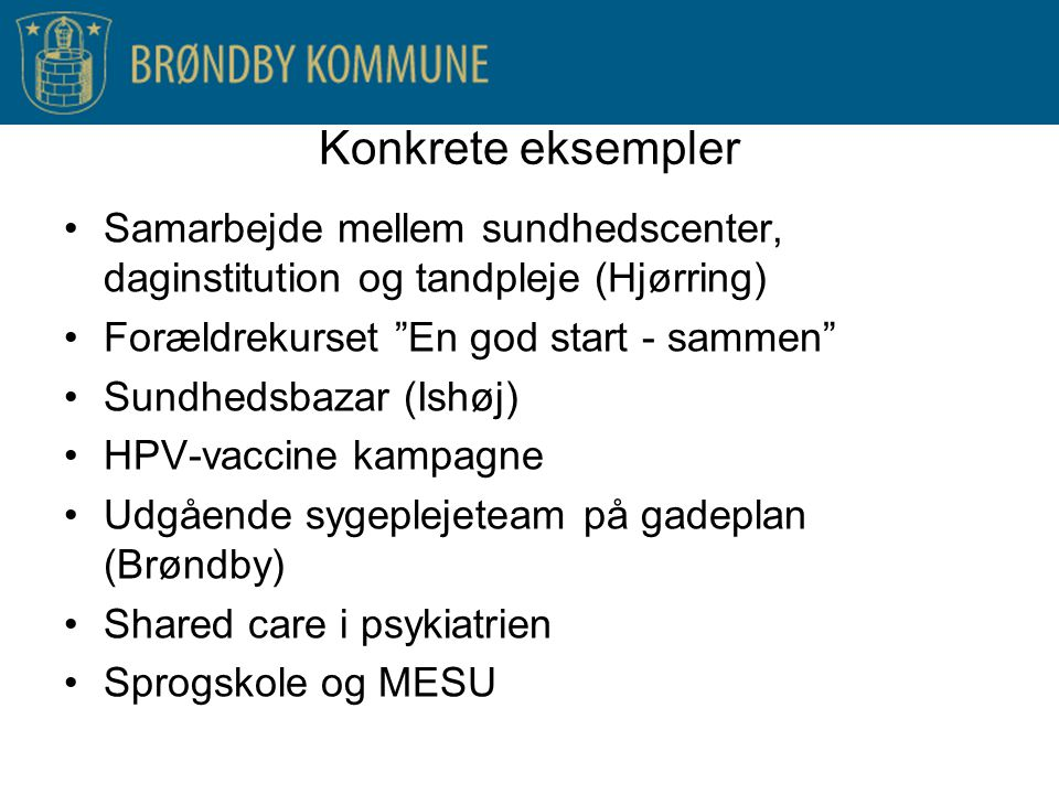 Konkrete eksempler Samarbejde mellem sundhedscenter, daginstitution og tandpleje (Hjørring) Forældrekurset En god start - sammen