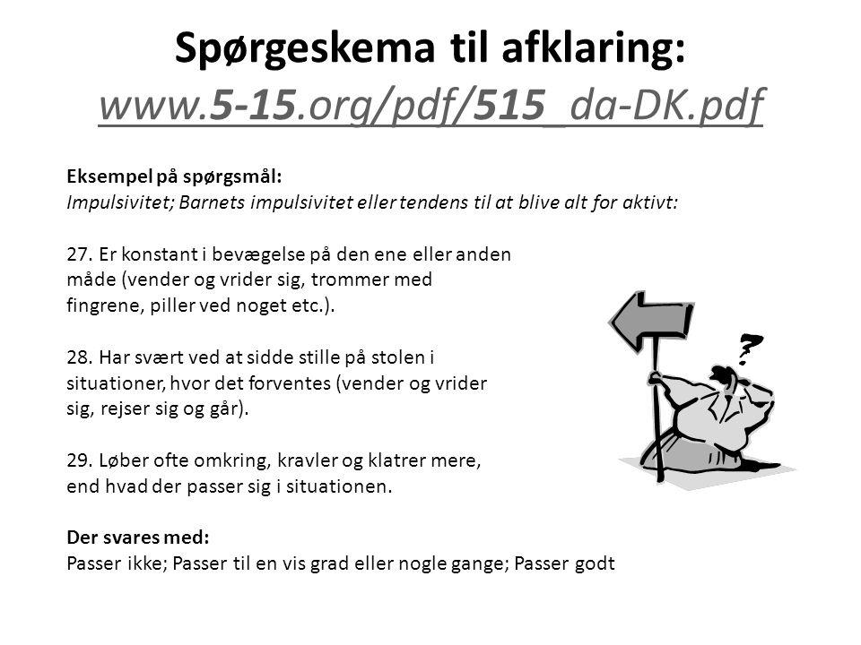 Spørgeskema til afklaring: www.5-15.org/pdf/515_da-DK.pdf