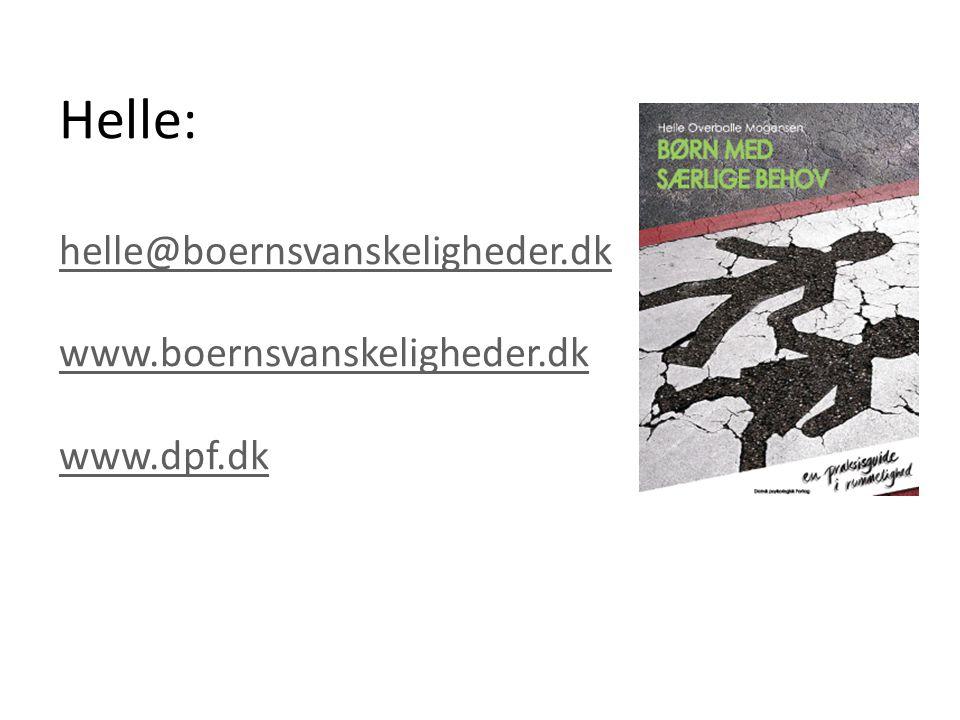 Helle: helle@boernsvanskeligheder.dk www.boernsvanskeligheder.dk www.dpf.dk