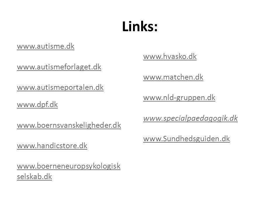 Links: www.autisme.dk www.hvasko.dk www.autismeforlaget.dk