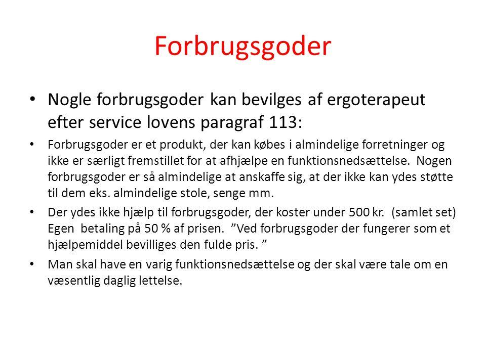 Forbrugsgoder Nogle forbrugsgoder kan bevilges af ergoterapeut efter service lovens paragraf 113: