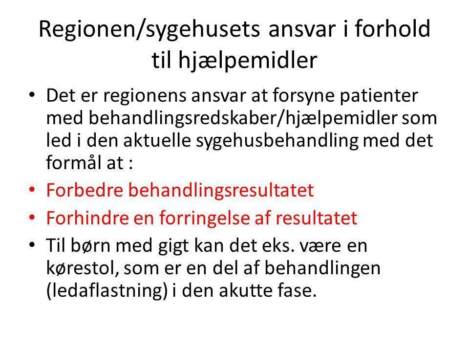 Regionen/sygehusets ansvar i forhold til hjælpemidler