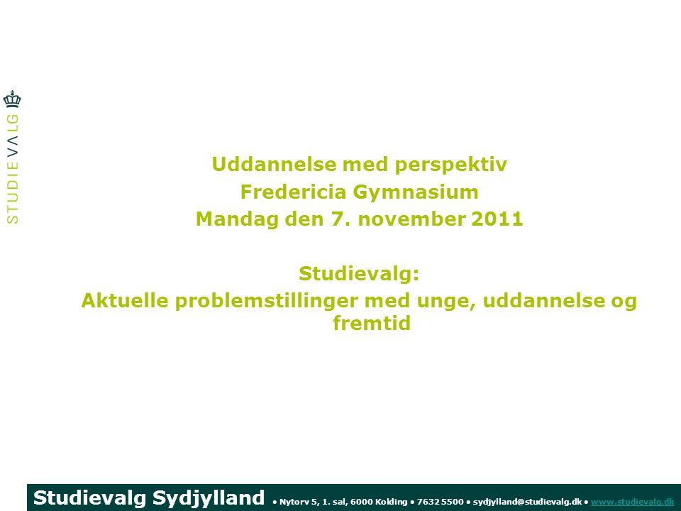 Uddannelse med perspektiv Fredericia Gymnasium Mandag den 7