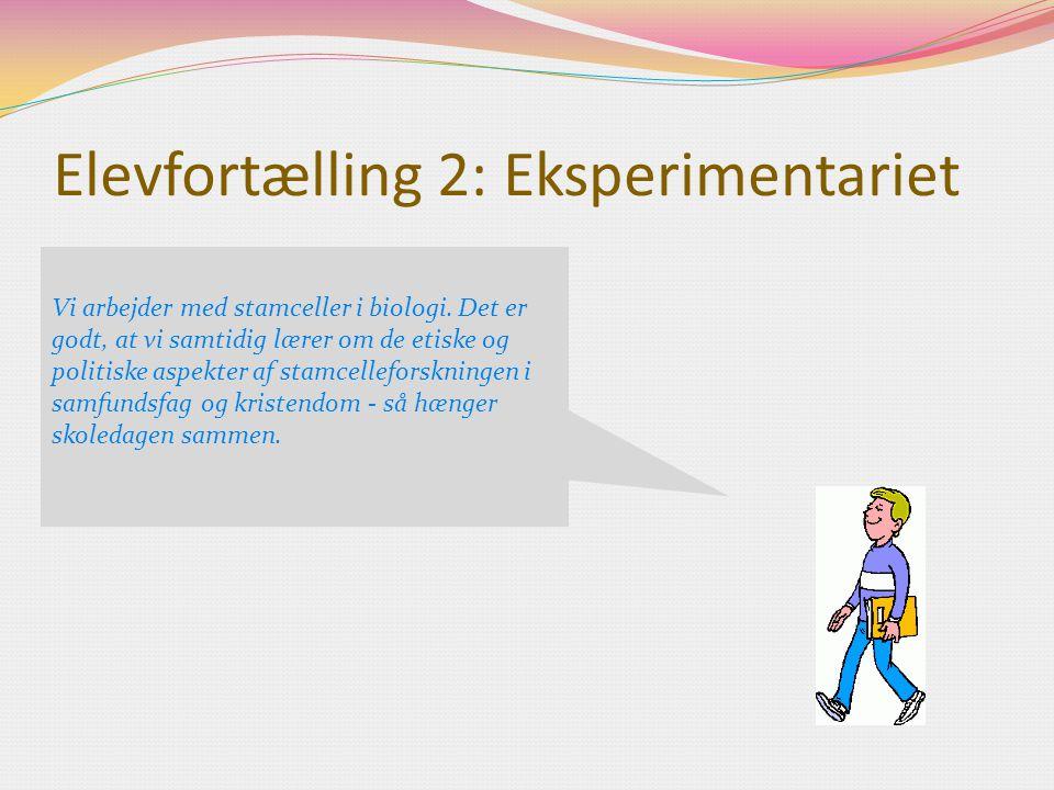 Elevfortælling 2: Eksperimentariet